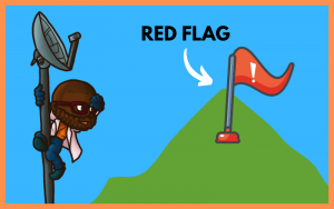 Be aware of red flags
